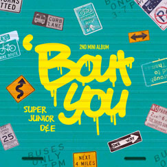 SUPER JUNIOR-D&E The 2nd Mini Album  ['Bout You]