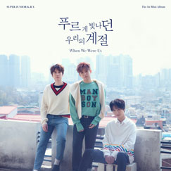 SUPER JUNIOR-K.R.Y. The 1st Mini Album [ 푸르게 빛나던 우리의 계절 (When We Were Us) ]