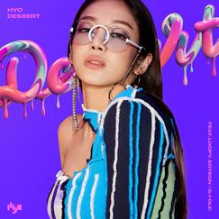 HYO 싱글 'DESSERT'  (Feat. Loopy, 소연 ((여자)아이들))