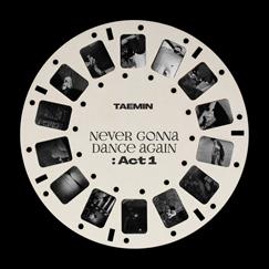 TAEMIN The 3rd Album 'Never Gonna Dance Again : Act 1'