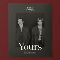 Raiden X CHANYEOL Single  'Yours (Blinders Remix)'