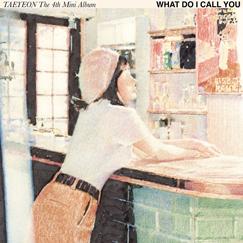 TAEYEON The 4th Mini Album 'What Do I Call You'